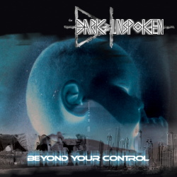 The Dark Unspoken - Beyond Your Control (2013)