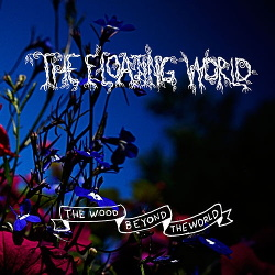 The Floating World - The Wood Beyond The World (2013)