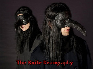 The Knife Discography 2000-2014