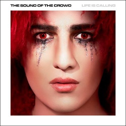 The Sound Of The Crowd - Life Is Calling (2013)