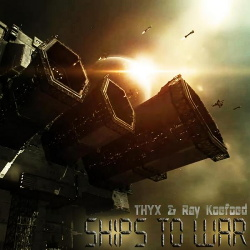 Thyx & Ray Koefoed - Ships to War (2013)