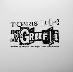 Tomas Tulpe - Ich Bin Ein Gruftie (Limited Edition CDM) (2012)