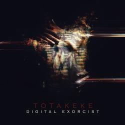 Totakeke - Digital Exorcist (2013)
