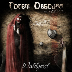 Totem Obscura vs. Acylum - Waldgeist EP (2013)