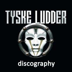 Tyske Ludder Discography 1994-2013