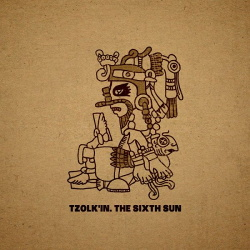Tzolk'in - The Sixth Sun (2013)