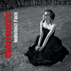 Undermathic - Indistinct Face (2013)