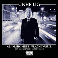 Unheilig - Als Musik Meine Sprache Wurde (Der Graf Liest Seine Autobiografie) (8CD) (2013)