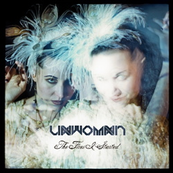 Unwoman - The Fires I Started (2012)