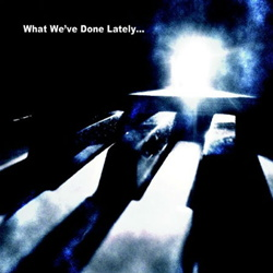 VA - What We've Done Lately... (Limited Edition) (2013)