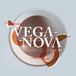 Vega Nova - Lovesongs For The Dead (2013)