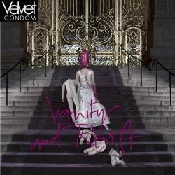 Velvet Condom - Vanity And Revolt (2013)