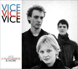 Vice - Vice, A Plain Reprise & More (2013)