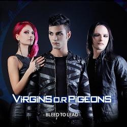 Virgins O.R Pigeons - Bleed To Lead (EP) (2013)