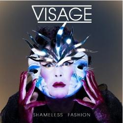 Visage - Shameless Fashion (2013)