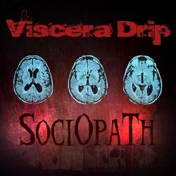 Viscera Drip - Sociopath (2012)