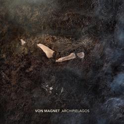 Von Magnet - Archipielagos (2012)