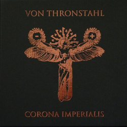 Von Thronstahl - Corona Imperialis (Box Set Limited Edition) (2012)