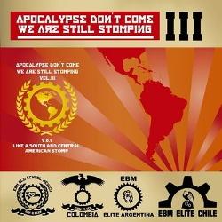 VA - Apocalypse Don't Come... We Are Still Stomping Vol. III (2013)
