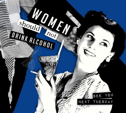 Women Should Not Drink Alcohol -  See You Next Tuesday (2012)