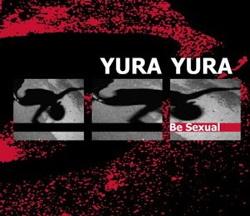 Yura Yura - Be Sexual (2013)