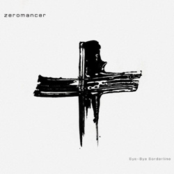 Zeromancer - Bye-Bye Borderline (2013)