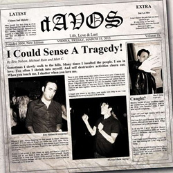 dAVOS - I Could Sense A Tragedy! (2013)