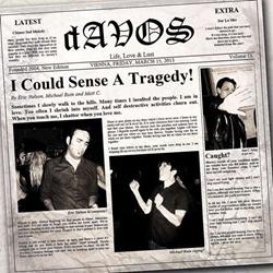 dAVOS - I Could Sense A Tragedy! (2013)