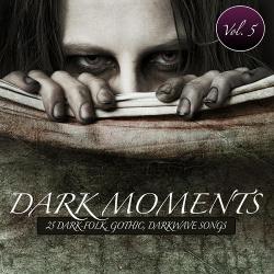 VA - Dark Moments, Vol. 5 - 25 Gothic, EBM, Darkwave, Industrial Songs (2012)