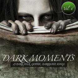VA - Dark Moments, Vol. 6 - 25 Gothic, EBM, Darkwave, Industrial Songs (2012)