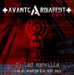 DJ Led Manville - Live At Avantgardia Fest 2011 (2CD) (2013)