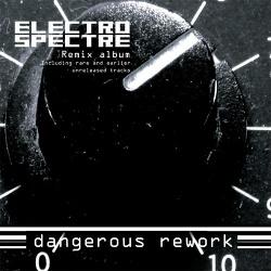 Electro Spectre - Dangerous Rework (3CD) (2013)
