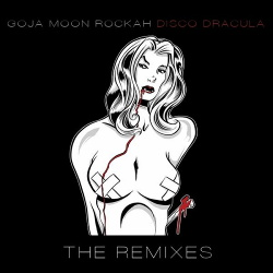 goJA moon ROCKAH - Disco Dracula (The Remixes) (2013)