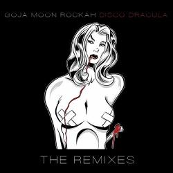 goJA moon ROCKAH - Disco Dracula (The Remixes) (2013)
