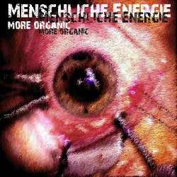 Menschliche Energie - More Organic (2013)