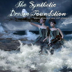 The Synthetic Dream Foundation - Where Drowned Suns Still Glimmer (2013)