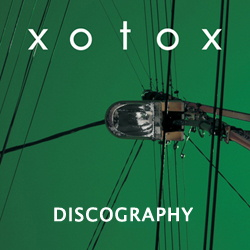 Xotox Discography 1999-2013
