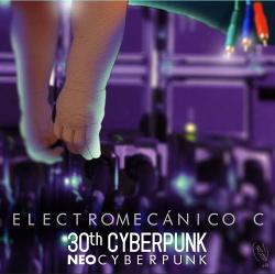 VA - 30th CyberPunk - Neo-Cyberpunk - 1 Electromecanico C (2014)
