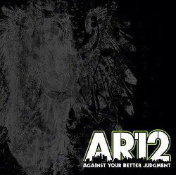 AR12 - Against Your Better Judgment (2014)