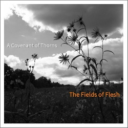 A Covenant Of Thorns - The Fields Of Flesh EP (2014)