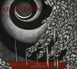Aeldaborn - The Cosmic Trident (Limited Edition) (2014)