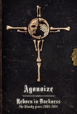 Agonoize - Reborn in Darkness - The Bloody Years 2003-2014 (4CD) (2014)