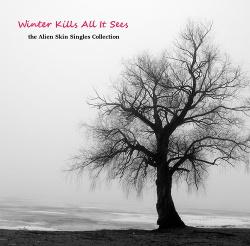 Alien Skin - Winter Kills All It Sees (2014)