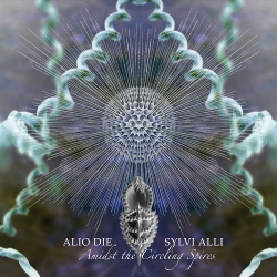 Alio Die and Sylvi Alli - Amidst the Circling Spires (2014)
