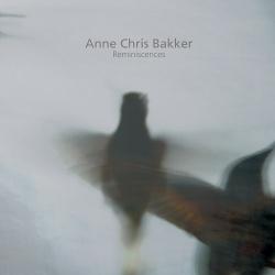 Anne Chris Bakker - Reminiscences (2014)