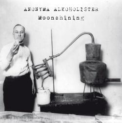 Anonyma Alkoholister - Moonshining (2013)