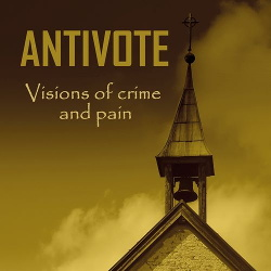 Antivote - Visions Of Crime And Pain (2014)