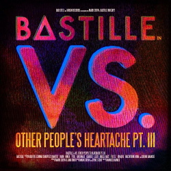Bastille - VS. (Other People's Heartache, Pt. III) (2014)