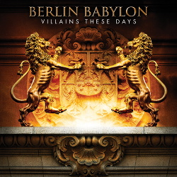 Berlin Babylon - Villains These Days (2014)