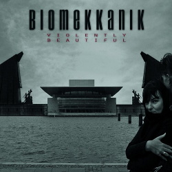 Biomekkanik - Violently Beautiful (2015)